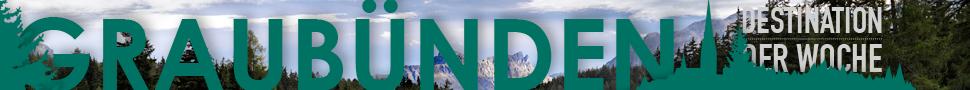 Destination der Woche Graubünden