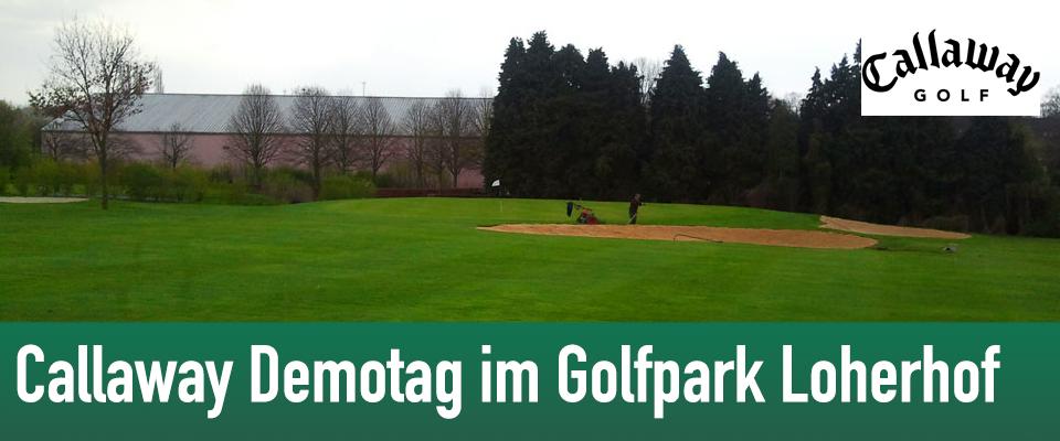 Golfpark Loherhof mit Callaway Demotag am 24. Mai