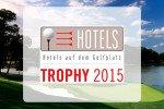 """Hotels auf dem Golfplatz""-Trophy (Foto: Golf Post)"