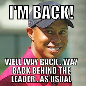 TigerWoods I'm back